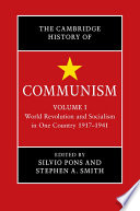 The Cambridge History Of Communism Volume 1 World Revolution And Socialism In One Country 1917 1941