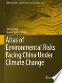Atlas of Environmental Risks Facing China Under Climate Change