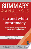 Summary   Analysis of Me and White Supremacy