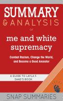 Summary & Analysis of Me and White Supremacy Pdf/ePub eBook