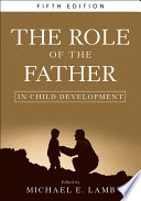 The role of the father in child development / edited by Michael E. Lamb.