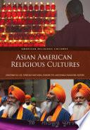 """Asian American Religious Cultures [2 volumes]"" by Jonathan H. X. Lee, Fumitaka Matsuoka, Edmond Yee, Ronald Y. Nakasone"