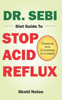 Dr  Sebi Diet Guide to Stop Acid Reflux Book