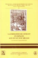 La formation de l'enfant en Espagne aux XVIe et XVIIe siècles