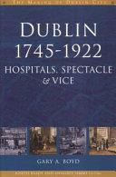 Dublin, 1745-1922
