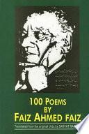 100 Poems by Faiz Ahmed Faiz, 1911-1984