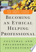 Becoming an Ethical Helping Professional  with Video Resource Center