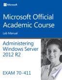 70-411 Administering Windows Server 2012 R2 Lab Manual