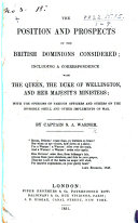 The Position and Prospects of the British Dominions Considered