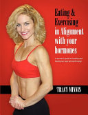 Eating   Exercising in Alignment with Your Hormones