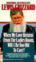 When My Love Returns from the Ladies Room  Will I Be Too Old to Care