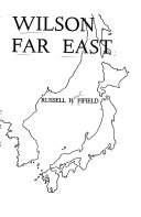 Woodrow Wilson and the Far East Book PDF