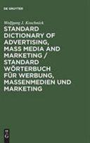 Standard Dictionary of Advertising  Mass Media  and Marketing  English German