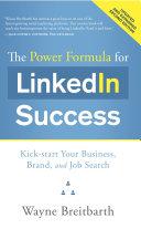 The Power Formula for LinkedIn Success: Kick-start Your Business, ...