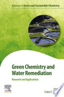 Green Chemistry and Water Remediation  Research and Applications