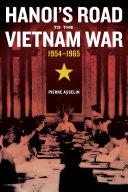 Pdf Hanoi's Road to the Vietnam War, 1954-1965