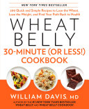 Wheat Belly 30-Minute (or Less!) Cookbook