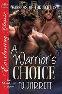 A Warrior's Choice [Warriors of the Light 18]