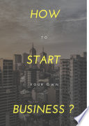 How to start your own business???? - Start-up