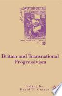 Britain And Transnational Progressivism