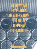 Review and Evaluation of Alternative Chemical Disposal Technologies Book