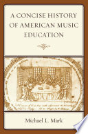 A Concise History of American Music Education Book PDF