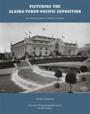 Picturing the Alaska-Yukon-Pacific Exposition