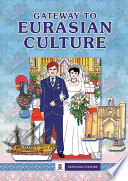 Gateway to Eurasian Culture
