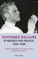 Tennessee Williams in Sweden and France, 1945-1965: cultural translations, sexual anxieties and racial fantasies