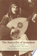 The Storyteller Of Jerusalem The Life And Times Of Wasif Jawhariyyeh 1904 1948 Book PDF