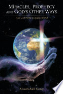 Miracles  Prophecy and God   s Other Ways Book