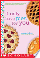 I Only Have Pies for You  A Wish Novel