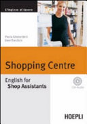 Shopping Centre. English for Shop Assistants. Con CD Audio