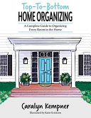 Top-To-Bottom Home Organizing