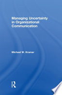 Managing Uncertainty in Organizational Communication