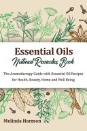 Essential Oils Natural Remedies Book Book PDF