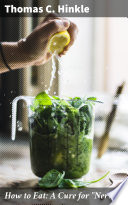 How to Eat  A Cure for  Nerves