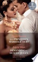 Virgin Princess s Marriage Debt   Demanding His Desert Queen  Virgin Princess s Marriage Debt   Demanding His Desert Queen  Mills   Boon Modern  Book
