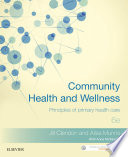"""Community Health and Wellness: Principles of primary health care"" by Jill Clendon, Ailsa Munns"