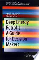 Deep Energy Retrofit—A Guide for Decision Makers