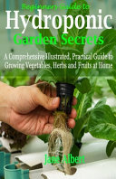 Beginners Guide to Hydroponic Garden Secrets