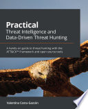 Practical Threat Intelligence and Data Driven Threat Hunting
