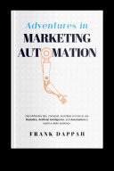 ADVENTURES IN MARKETING AUTOMATION