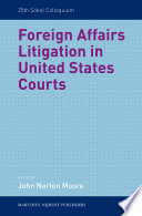 Foreign Affairs Litigation In United States Courts