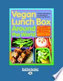 Vegan Lunch Box Around the World  Large Print 16pt