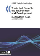 Pdf OECD Trade Policy Studies Trade that Benefits the Environment and Development Opening Markets for Environmental Goods and Services Telecharger