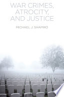 War Crimes  Atrocity and Justice Book