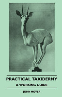 Practical Taxidermy - A Working Guide