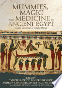 Mummies, Magic and Medicine in Ancient Egypt  : Multidisciplinary Essays for Rosalie David