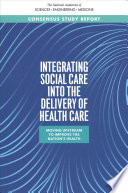 Integrating Social Care into the Delivery of Health Care